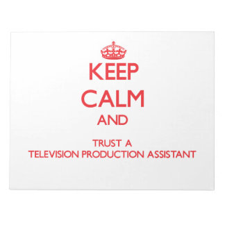 Keep Calm and Trust a Television Production Assist Memo Notepads