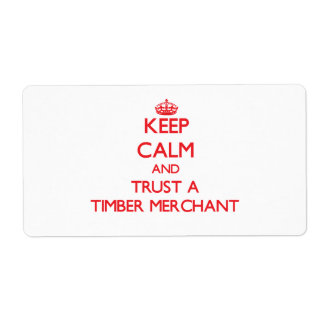 Keep Calm and Trust a Timber Merchant Custom Shipping Label
