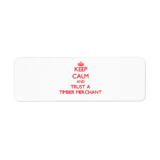 Keep Calm and Trust a Timber Merchant Labels