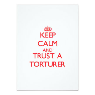 Keep Calm and Trust a Torturer 5x7 Paper Invitation Card