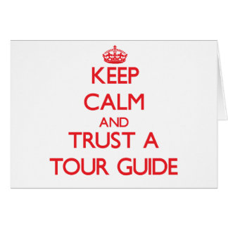 Keep Calm and Trust a Tour Guide Card