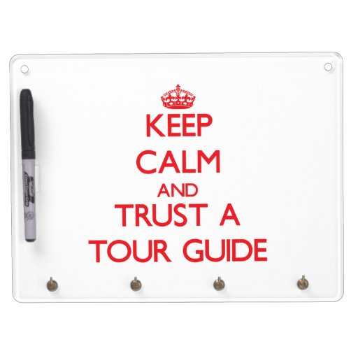 Keep Calm and Trust a Tour Guide Dry Erase Board