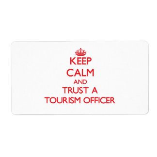 Keep Calm and Trust a Tourism Officer Custom Shipping Labels