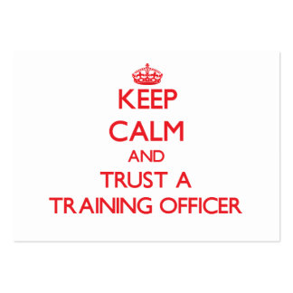 Keep Calm and Trust a Training Officer Business Cards