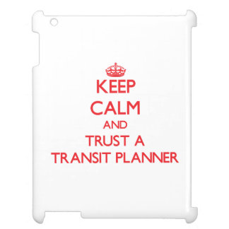Keep Calm and Trust a Transit Planner iPad Covers