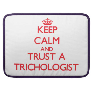 Keep Calm and Trust a Trichologist MacBook Pro Sleeves