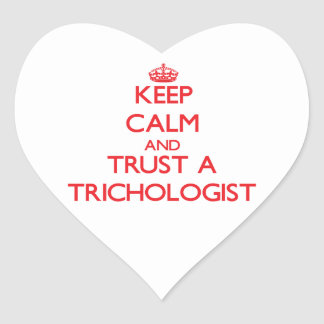 Keep Calm and Trust a Trichologist Stickers