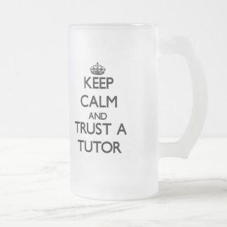 Keep Calm and Trust a Tutor Glass Beer Mugs