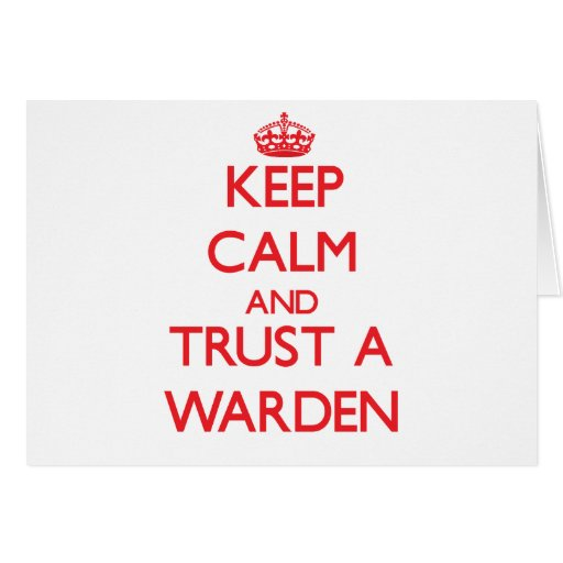 Keep Calm and Trust a Warden Greeting Cards