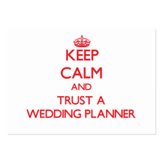 Keep Calm and Trust a Wedding Planner Large Business Card