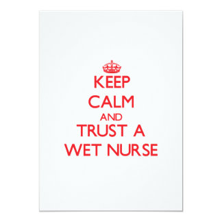 Keep Calm and Trust a Wet Nurse 5x7 Paper Invitation Card