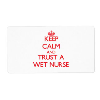 Keep Calm and Trust a Wet Nurse Custom Shipping Label