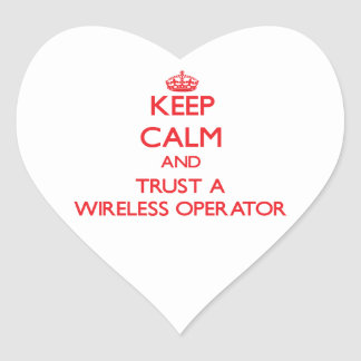 Keep Calm and Trust a Wireless Operator Heart Sticker