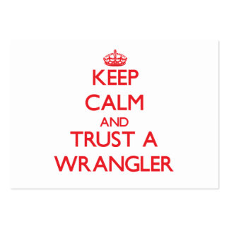 Keep Calm and Trust a Wrangler Large Business Cards (Pack Of 100)
