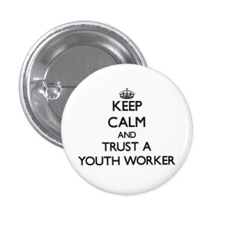 Keep Calm and Trust a Youth Worker Button