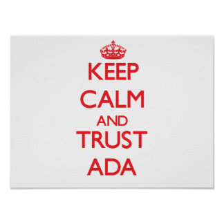 Keep Calm and TRUST Ada Posters