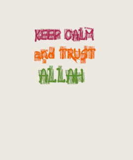 Keep Calm and Trust Allah T-shirt