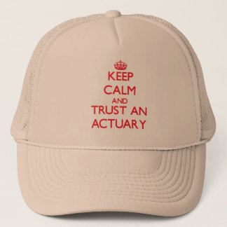 Keep Calm and Trust an Actuary Trucker Hat