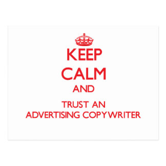 Keep Calm and Trust an Advertising Copywriter Post Cards