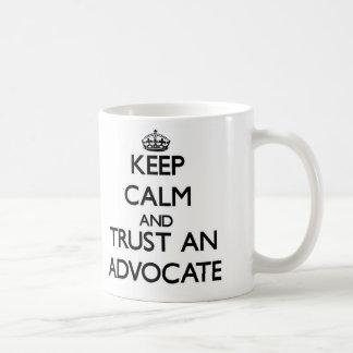 Keep Calm and Trust an Advocate Mug