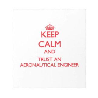 Keep Calm and Trust an Aeronautical Engineer Memo Notepads