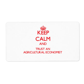 Keep Calm and Trust an Agricultural Economist Shipping Label