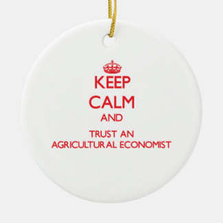 Keep Calm and Trust an Agricultural Economist Double-Sided Ceramic Round Christmas Ornament