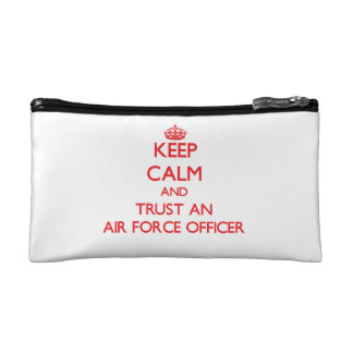 Keep Calm and Trust an Air Force Officer Makeup Bags