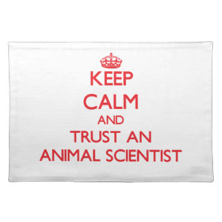Keep Calm and Trust an Animal Scientist Place Mats
