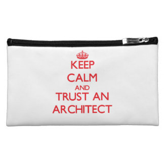 Keep Calm and Trust an Architect Cosmetic Bags