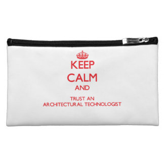 Keep Calm and Trust an Architectural Technologist Cosmetic Bags