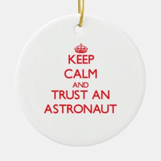 Keep Calm and Trust an Astronaut Christmas Ornaments