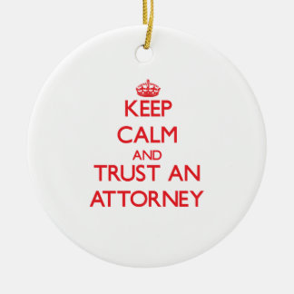 Keep Calm and Trust an Attorney Ceramic Ornament