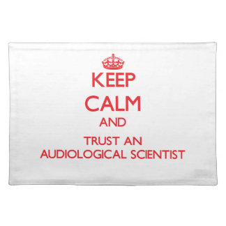 Keep Calm and Trust an Audiological Scientist Placemat