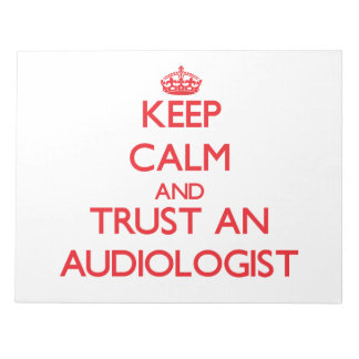 Keep Calm and Trust an Audiologist Note Pad