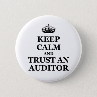Keep calm and trust an auditor pinback button