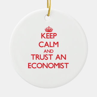 Keep Calm and Trust an Economist Double-Sided Ceramic Round Christmas Ornament