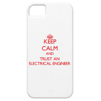 Keep Calm and Trust an Electrical Engineer iPhone 5 Case
