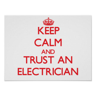 Keep Calm and Trust an Electrician Poster