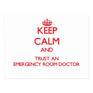 Keep Calm and Trust an Emergency Room Doctor Postcard
