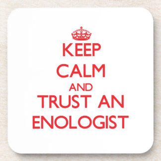 Keep Calm and Trust an Enologist Coasters