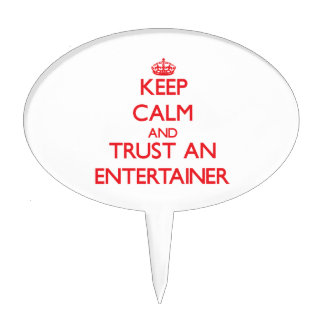 Keep Calm and Trust an Entertainer Cake Topper