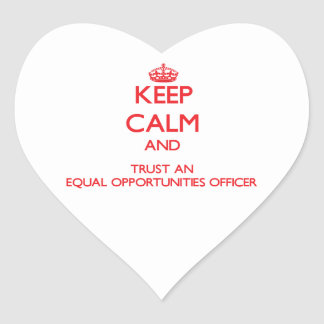 Keep Calm and Trust an Equal Opportunities Officer Stickers