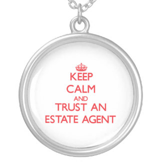 Keep Calm and Trust an Estate Agent Necklace