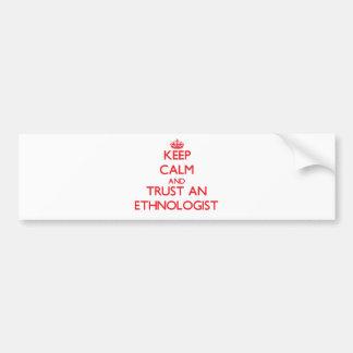 Keep Calm and Trust an Ethnologist Car Bumper Sticker
