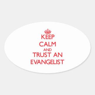 Keep Calm and Trust an Evangelist Oval Sticker