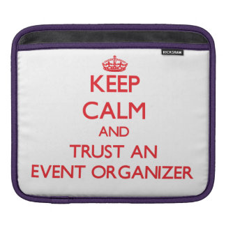 Keep Calm and Trust an Event Organizer Sleeve For iPads