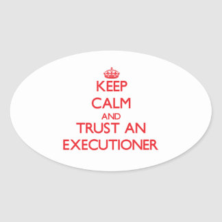 Keep Calm and Trust an Executioner Sticker