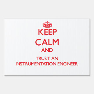 Keep Calm and Trust an Instrumentation Engineer Lawn Sign