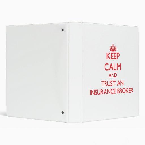 Keep Calm and Trust an Insurance Broker Binders